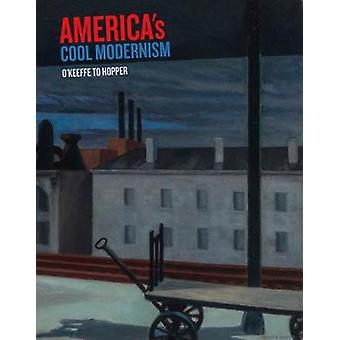 America's Cool Modernism - O'Keeffe to Hopper by Katherine Bourgignon