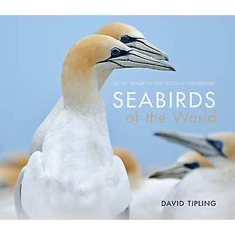 Seabirds of the World by David Tipling - 9781921517679 Book