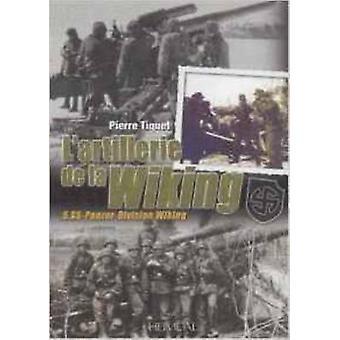 L'Artillerie de la Wiking by Pierre Tiquet - 9782840484257 Book