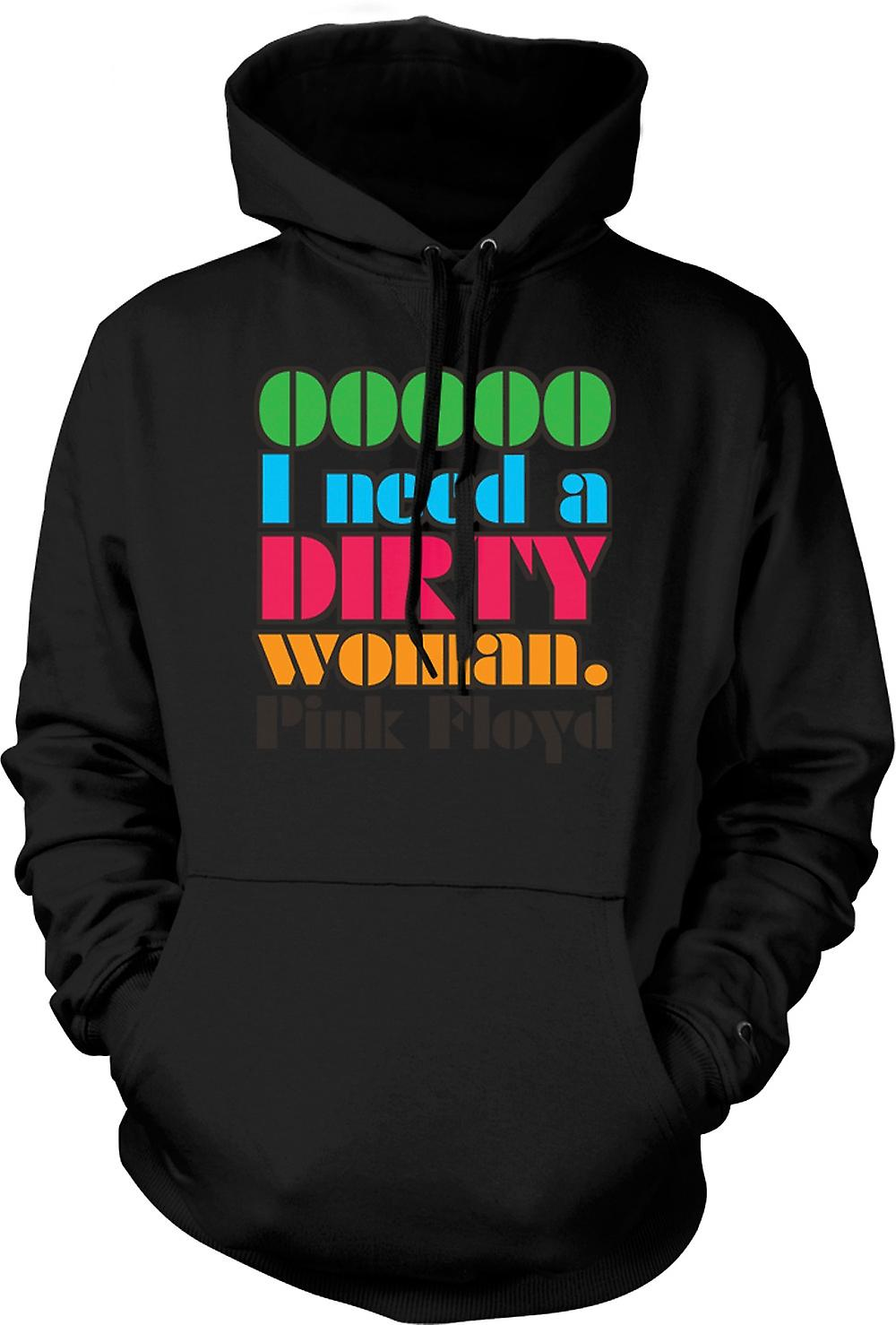 Mens Hoodie - Ooooh I Need A Dirty Woman