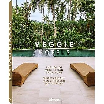 Veggie Hotels - The Joy of Vegetarian Vacations by teNeues - 978396171