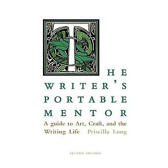 The Writer's Portable Mentor - A Guide to Art - Craft - and the Writin