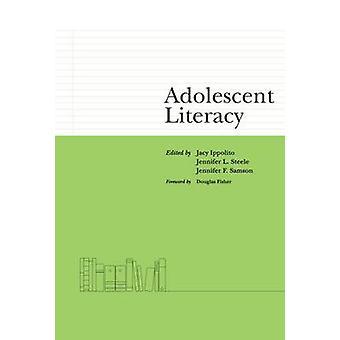 Adolescent Literacy by Jacy Ippolito - Jennifer L. Steele - 978091669