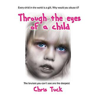 Through the eyes of a child by Chris Tuck - 9781908691682 Book