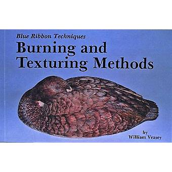 Blue Ribbon Techniques - Burning and Texturing Methods by William Veas