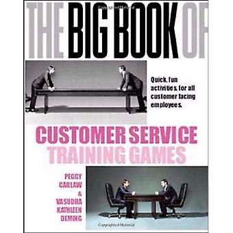 Le grand livre des jeux de formation pour le Service client: rapides, Fun des activités pour tous les clients confrontés à des employés