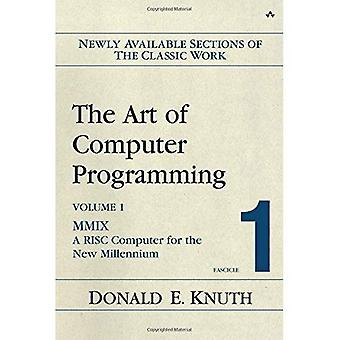 The Art of Computer Programming Volume 1 Fascicle 1 MMIX A RISC Computer for the New Millennium
