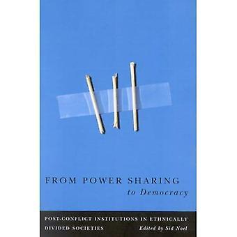 De partage du pouvoir à la démocratie: après conflit des Institutions dans les sociétés ethniquement divisées (Studies in nationalisme et conflit ethnique)