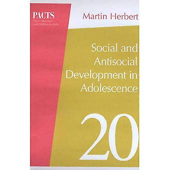 Social and Antisocial Development in Adolescence (Parent, Adolescent and Child Training Skills)