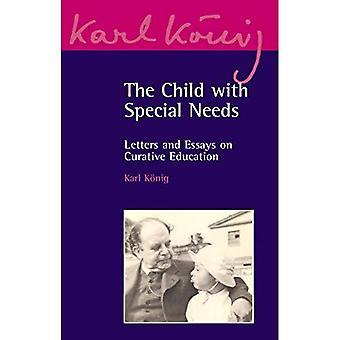 L'enfant ayant des besoins spéciaux: lettres et essais sur l'éducation Curative (Karl Konig Archive)