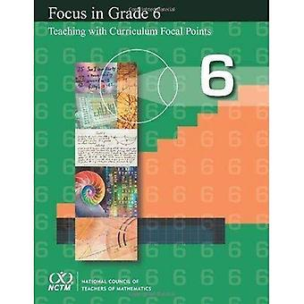 Focus in Grade 6: Teaching with Curriculum Focal Points
