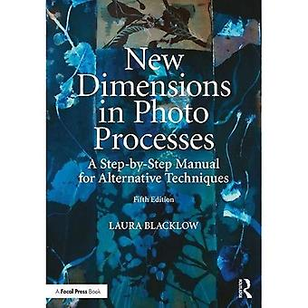 New Dimensions in Photo�Processes: A Step-by-Step�Manual for Alternative�Techniques (Alternative�Process Photography)