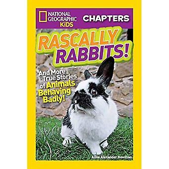 Conejos bellaco!: Y más historias reales de animales comportarse mal (capítulos de National Geographic Kids)