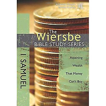 1 Samuel: Attaining Wealth That Money Can't Buy (Wiersbe Bible Study Series)