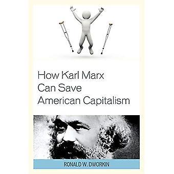 Comment Karl Marx peut sauver le capitalisme américain