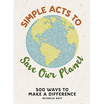 Eenvoudige handelingen om onze planeet te redden