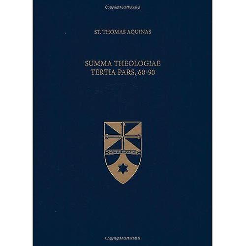 Summa Theologiae Tertia Pars, 60-90 (Latin-English Edition)