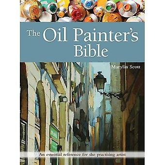 The Oil Painter's Bible: An Essential Reference for the Practising Artist (New Artist's Bibles)