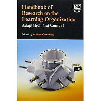 Manual de investigación sobre la organización que aprende: adaptación y contexto (manuales de investigación en negocios y...