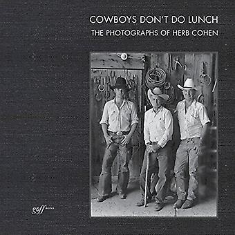 Cowboys Don't Do Lunch