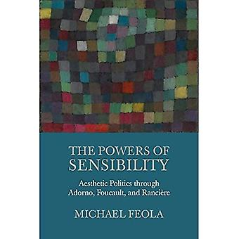 The Powers of Sensibility: Aesthetic Politics Through Adorno, Foucault, and Ranciere