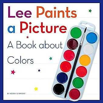 Lee Paints a Picture: A Book about Colors (My Day Learning Science)