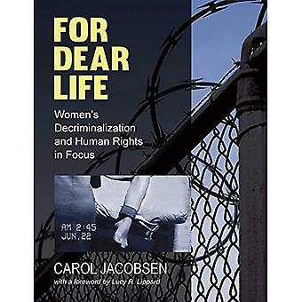 För brinnande livet: Med fokus på kvinnors avkriminalisering och mänskliga rättigheter