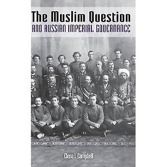 A pergunta de muçulmana e governação Imperial Russa por Elena I. Campb