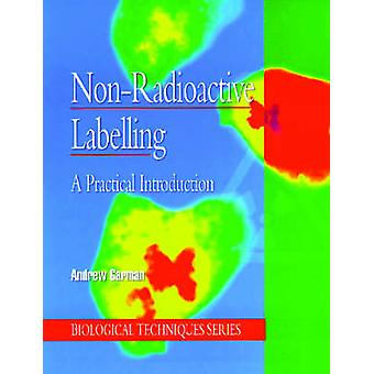 NonRadioactive Labelling A Practical Introduction by Garman & Andrew