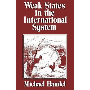 Weak States in the International System by Handel & Michael