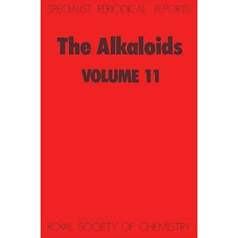 The Alkaloids Volume 11 by Grundon & M F