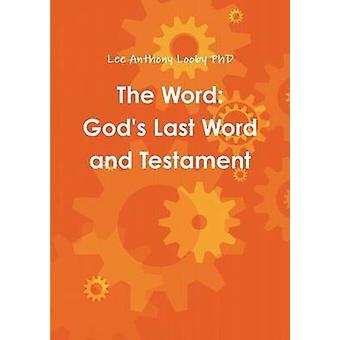 I dèi di parola ultima parola e testamento di Looby PhD & Lee Anthony