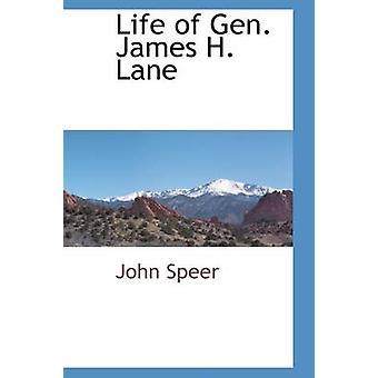 Life of Gen. James H. Lane by Speer & John