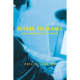 Beyond Tolerance Child Pornography on the Internet by Jenkins & Philip