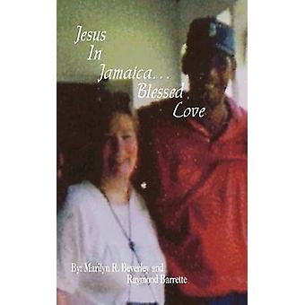 يسوع في جامايكا... الحب المباركة من بيفيرلي & مارلين ر.