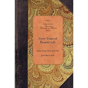 Fyrtio år av Pioneer liv av Peck & John