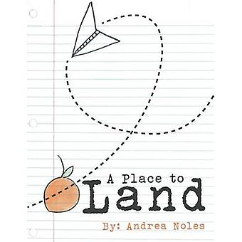 A Place to Land by Noles & Andrea
