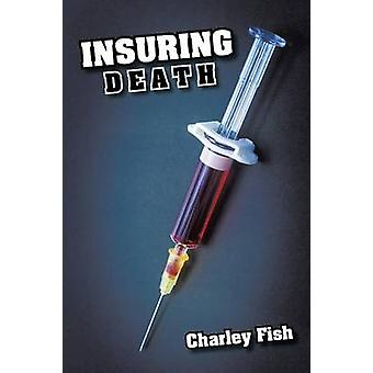 Insuring Death by Fish & Charley