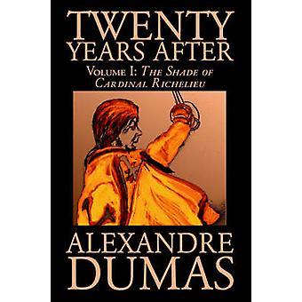 Tjugo år efter Vol. Jag av Alexandre Dumas Fiction litterära av Dumas & Alexandre