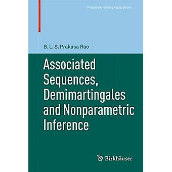 Associated Sequences Demimartingales and Nonparametric Inference by Prakasa Rao & B. L. S.