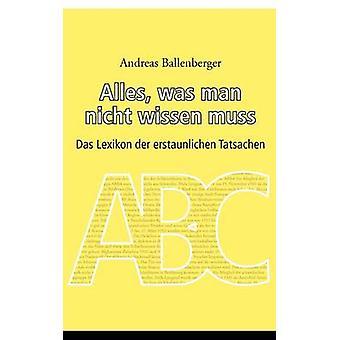 Alles a man nicht wissen muss par Ballenberger & Andreas