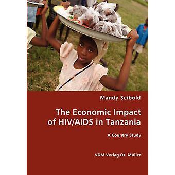 The Economic Impact of HIVAIDS in Tanzania door Seibold & Mandy