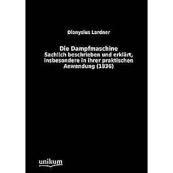 Die Dampfmaschine by Lardner & Dionysius