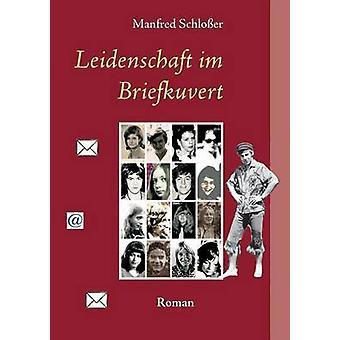 Passion Im Briefkuvert door Schlosser & Manfred