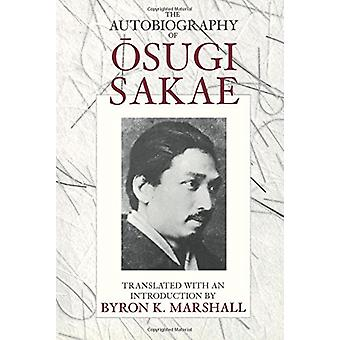 The Autobiography of Osugi Sakae by The Autobiography of Osugi Sakae