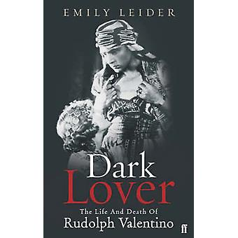 Dark Lover The Life and Death of Rudolph Valentino par Emily Wortis Leider