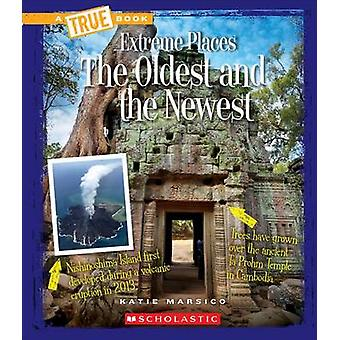 The Oldest and the Newest by Katie Marsico - 9780531217856 Book