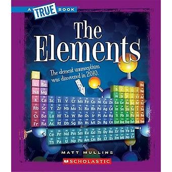 The Elements by Matt Mullins - 9780531265857 Book