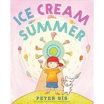 Ice Cream Summer by Peter Sis - Peter Sais - 9780545731614 Book