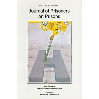 Journal of Prisoners on Prisons - Volume 7 - No. 1 by Michael Mac Giol